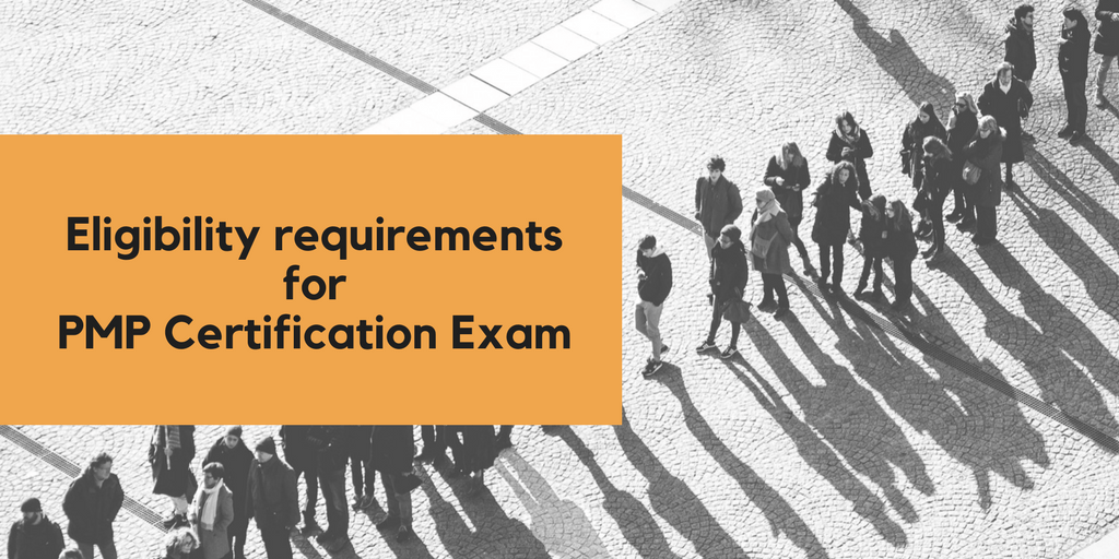 Eligibility Requirements For Pmp Certification Exam Pm Drill
